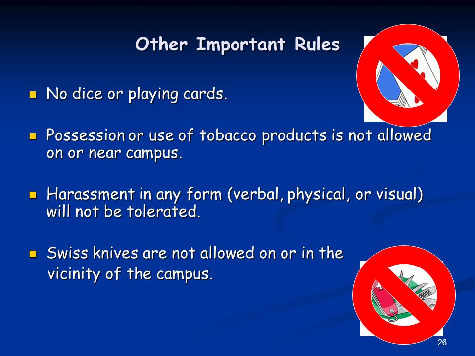 Other Important Rules No dice or playing cards.No dice or playing cards.