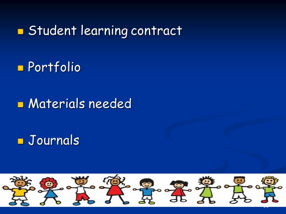 29 Student learning contract Student learning contract Portfolio Portfolio Materials needed Materials needed Journals Journals