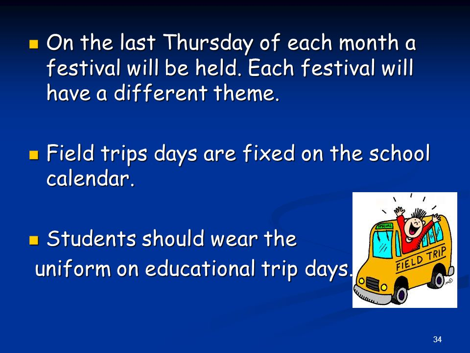 On the last Thursday of each month a festival will be held.