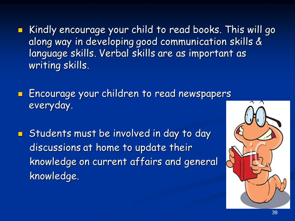 Kindly encourage your child to read books.