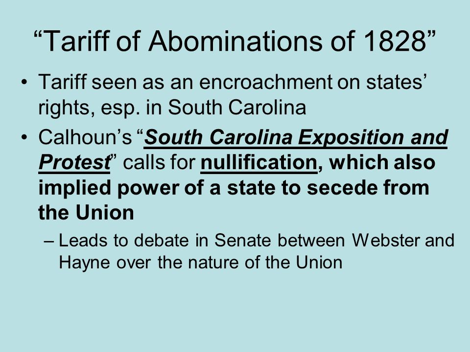 Tariff of Abominations of 1828 Tariff raised from 23%-37%.