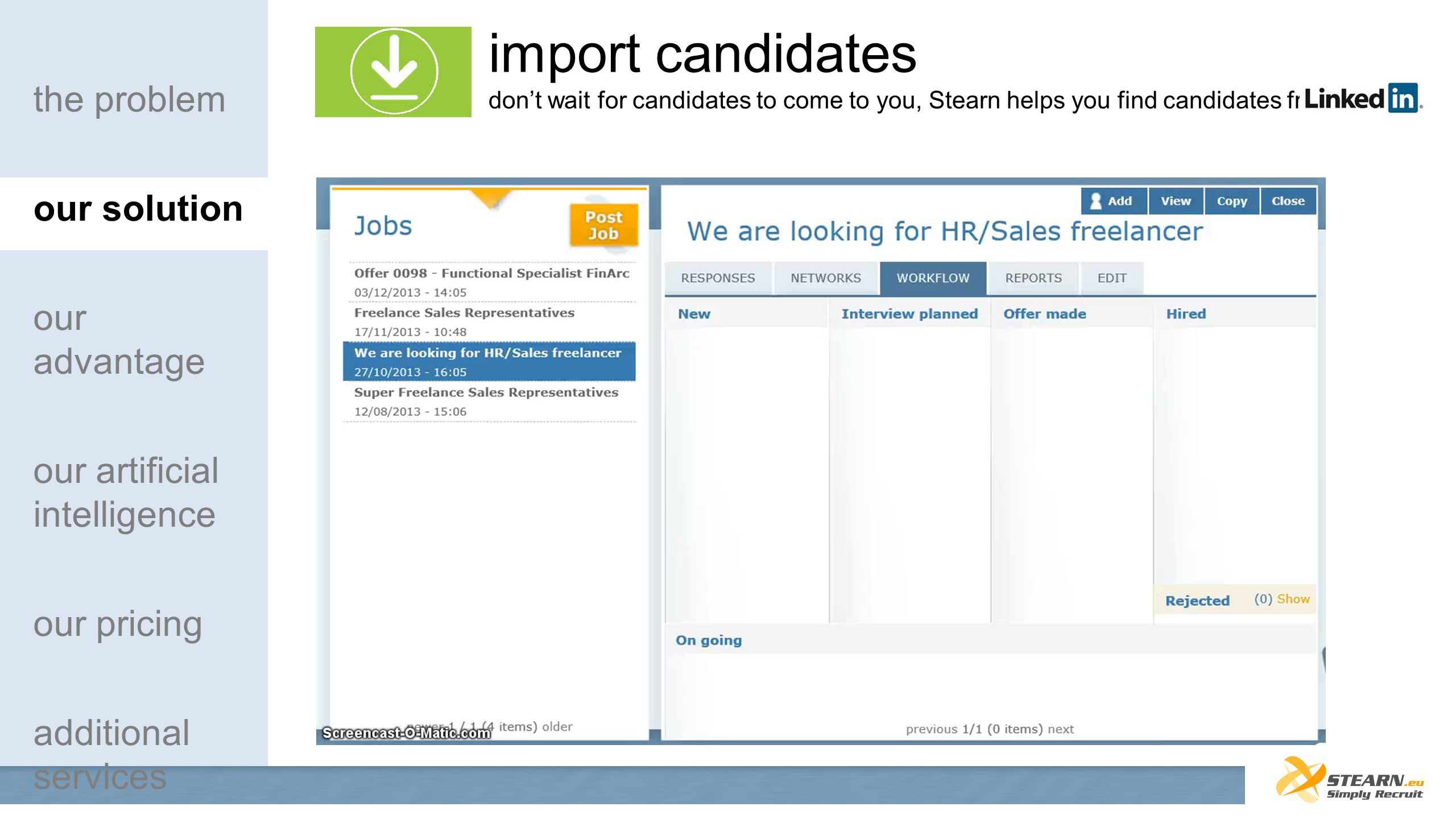 import candidates dont wait for candidates to come to you, Stearn helps you find candidates from the problem our solution our advantage our artificial intelligence our pricing additional services