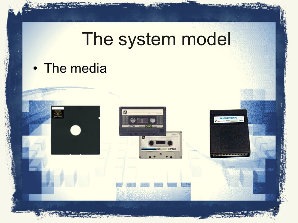 The system model The media 21