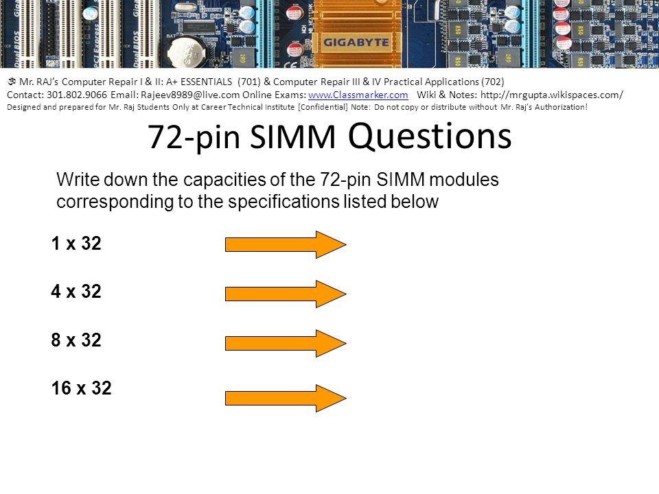 Mr. RAJs Computer Repair I & II: A+ ESSENTIALS (701) & Computer Repair III & IV Practical Applications (702) Contact: 301.802.9066 Email: Rajeev8989@l