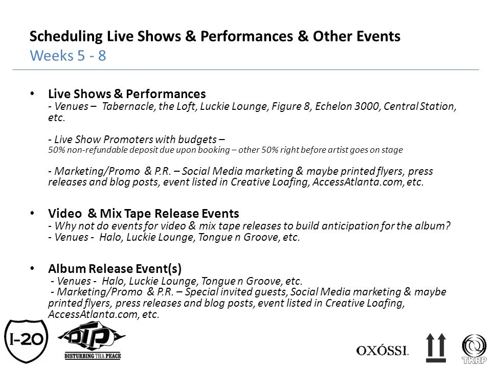 Scheduling Live Shows & Performances & Other Events Weeks 5 - 8 Live Shows & Performances - Venues – Tabernacle, the Loft, Luckie Lounge, Figure 8, Ec