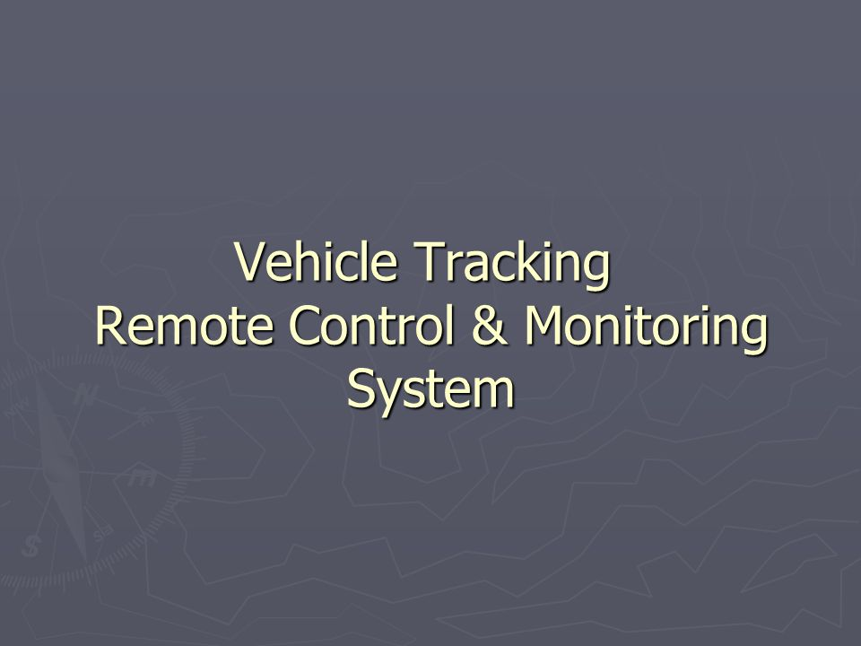 Vehicle Tracking Remote Control & Monitoring System
