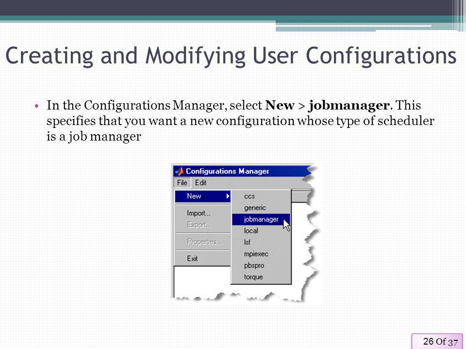 Of 3726 Creating and Modifying User Configurations In the Configurations Manager, select New > jobmanager.