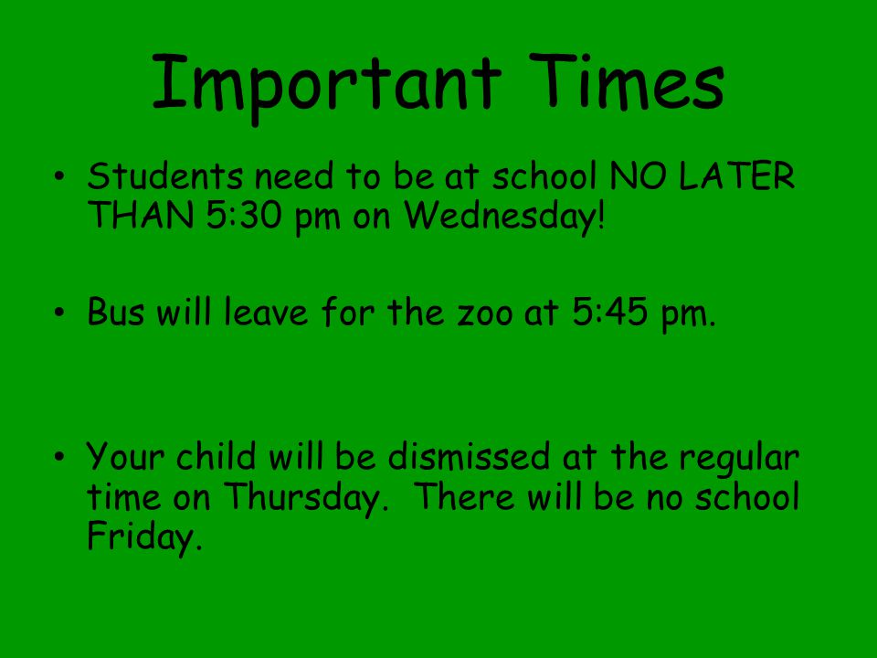 Important Times Students need to be at school NO LATER THAN 5:30 pm on Wednesday.