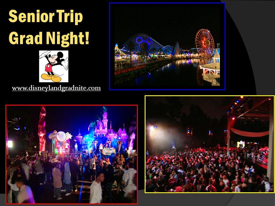 Senior Trip Grad Night! www.disneylandgradnite.com