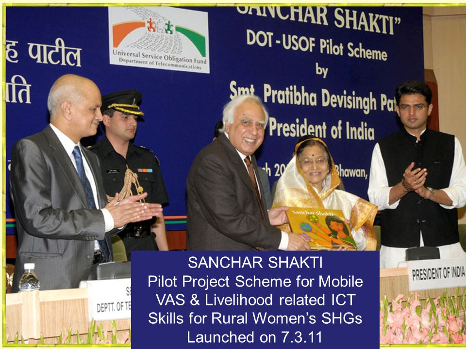 SANCHAR SHAKTI Pilot Project Scheme for Mobile VAS & Livelihood related ICT Skills for Rural Womens SHGs Launched on 7.3.11