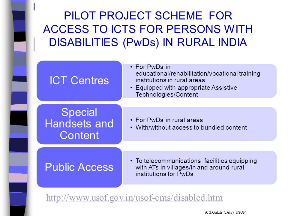 PILOT PROJECT SCHEME FOR ACCESS TO ICTS FOR PERSONS WITH DISABILITIES (PwDs) IN RURAL INDIA For PwDs in educational/rehabilitation/vocational training