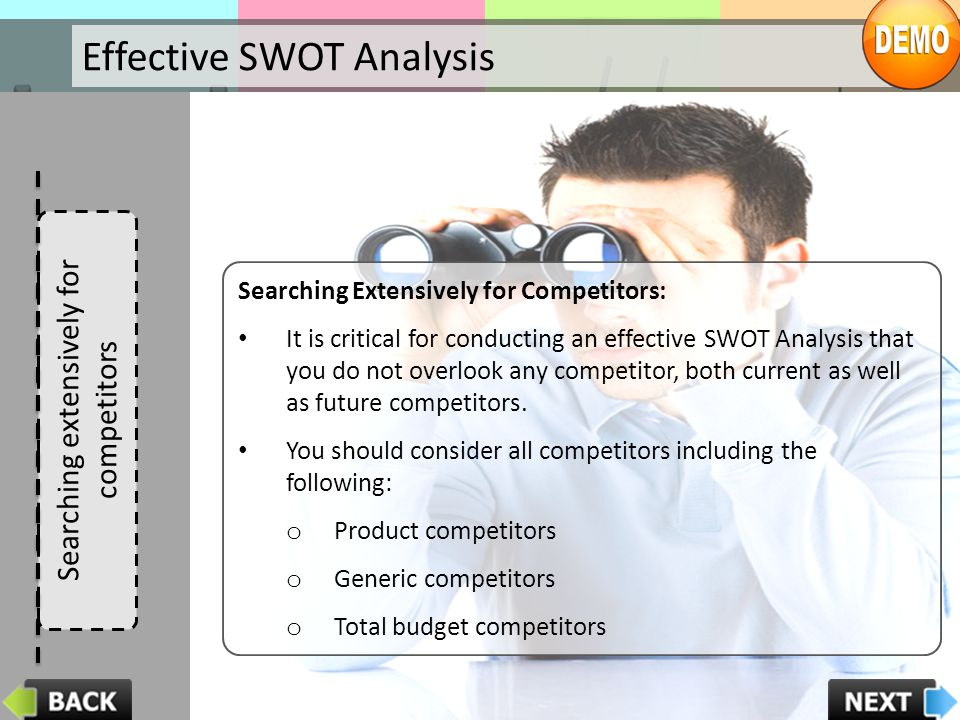 Searching extensively for competitors Effective SWOT Analysis Searching Extensively for Competitors: It is critical for conducting an effective SWOT A