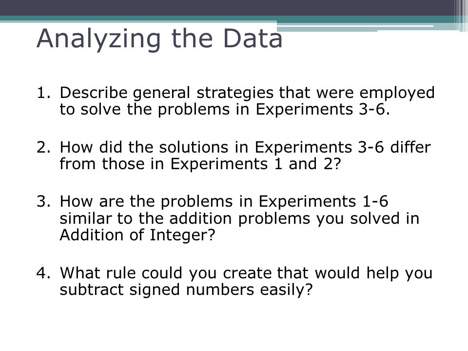 Analyzing the Data 1.Describe general strategies that were employed to solve the problems in Experiments 3-6. 2.How did the solutions in Experiments 3