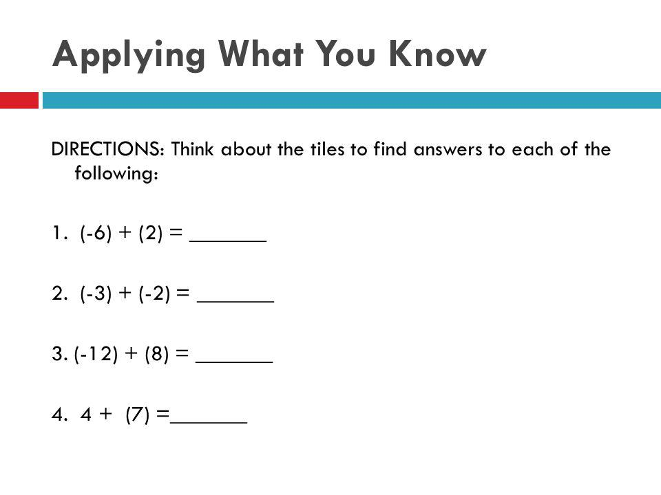 Applying What You Know DIRECTIONS: Think about the tiles to find answers to each of the following: 1.