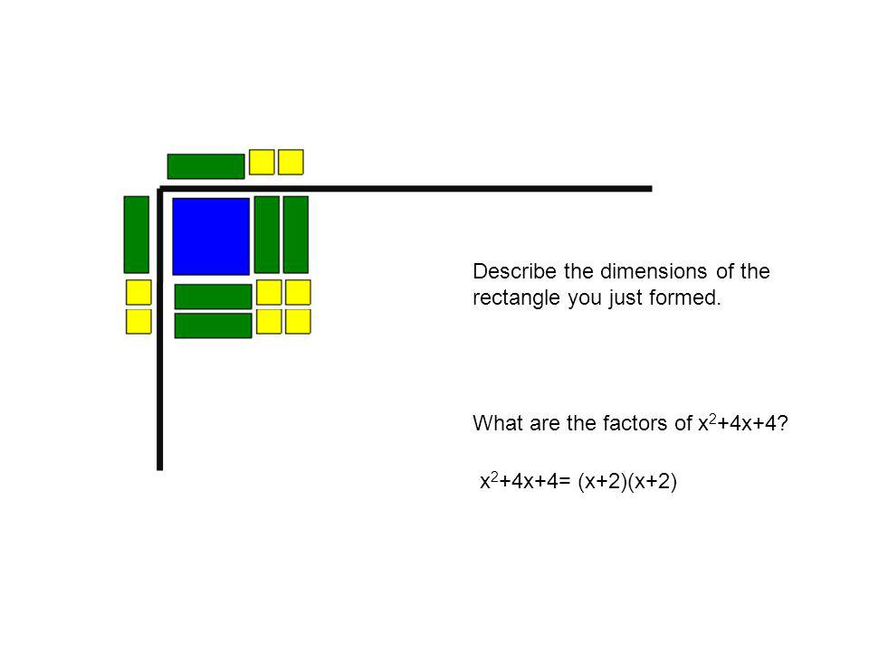 Describe the dimensions of the rectangle you just formed.