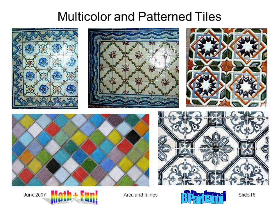 June 2007Area and TilingsSlide 16 Multicolor and Patterned Tiles