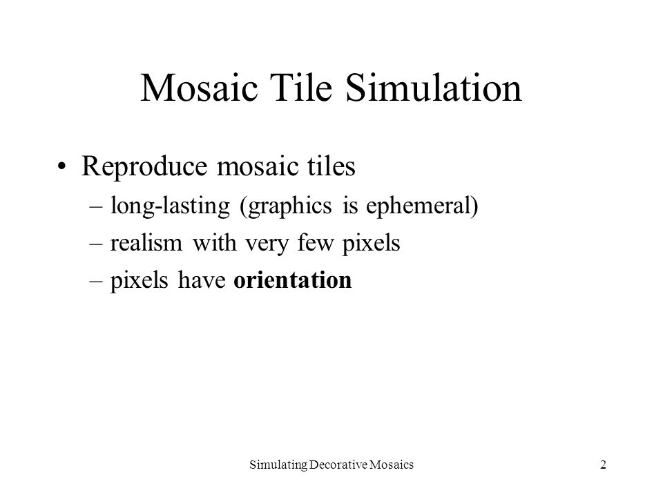 Simulating Decorative Mosaics3 Real Tile Mosaics