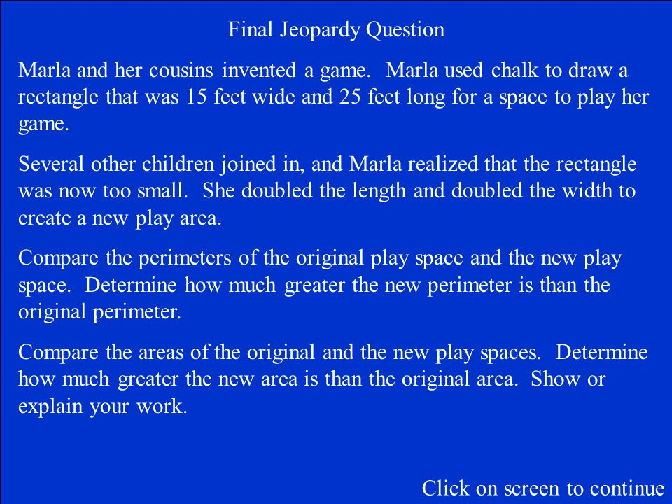 The Final Jeopardy Category is: Measurement Please record your wager. Click on screen to begin