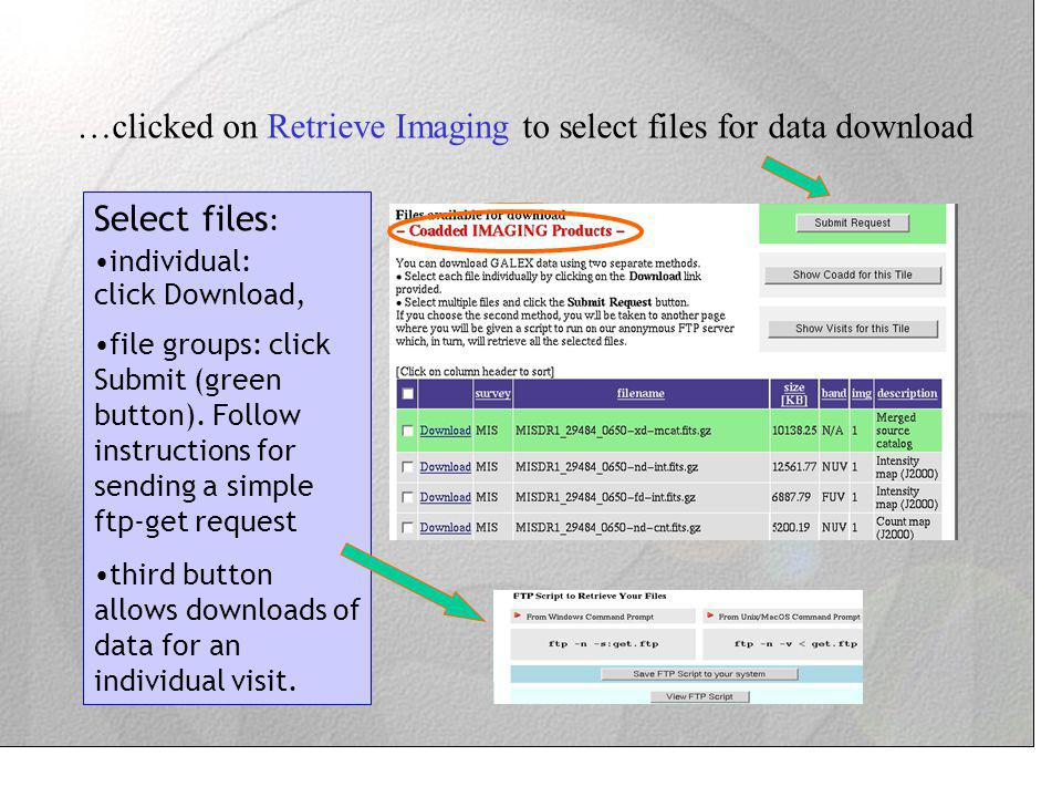 …clicked on Retrieve Imaging to select files for data download Select files : individual: click Download, file groups: click Submit (green button).