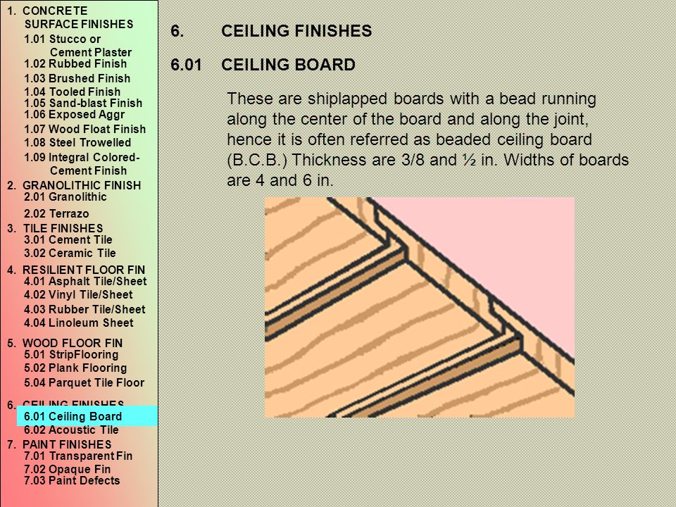 6.CEILING FINISHES 6.01CEILING BOARD These are shiplapped boards with a bead running along the center of the board and along the joint, hence it is of