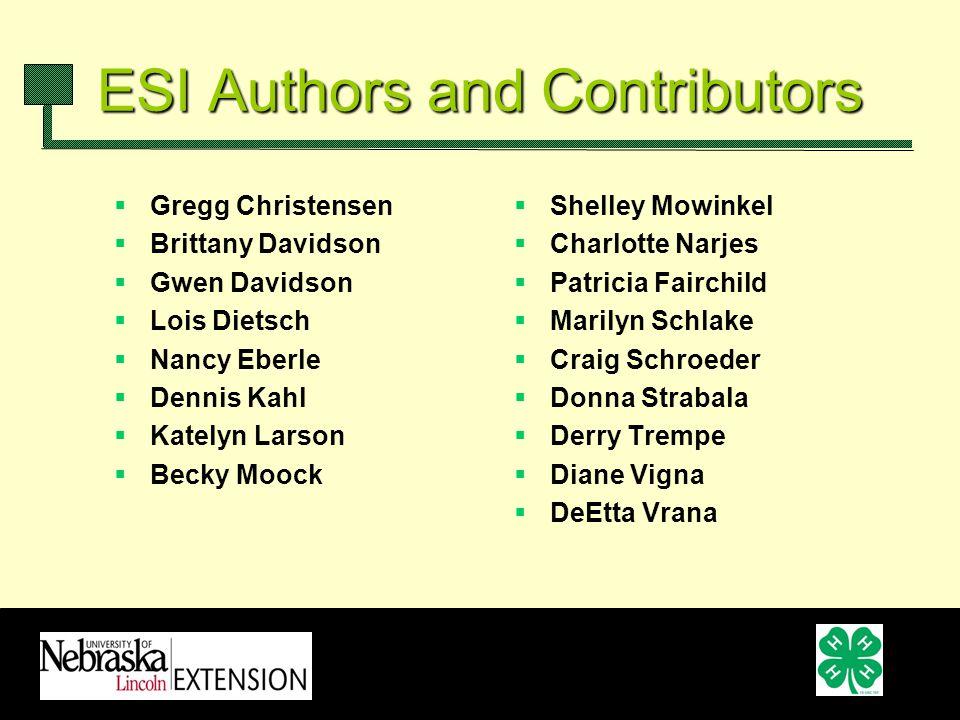 ESI Authors and Contributors Gregg Christensen Brittany Davidson Gwen Davidson Lois Dietsch Nancy Eberle Dennis Kahl Katelyn Larson Becky Moock Shelle