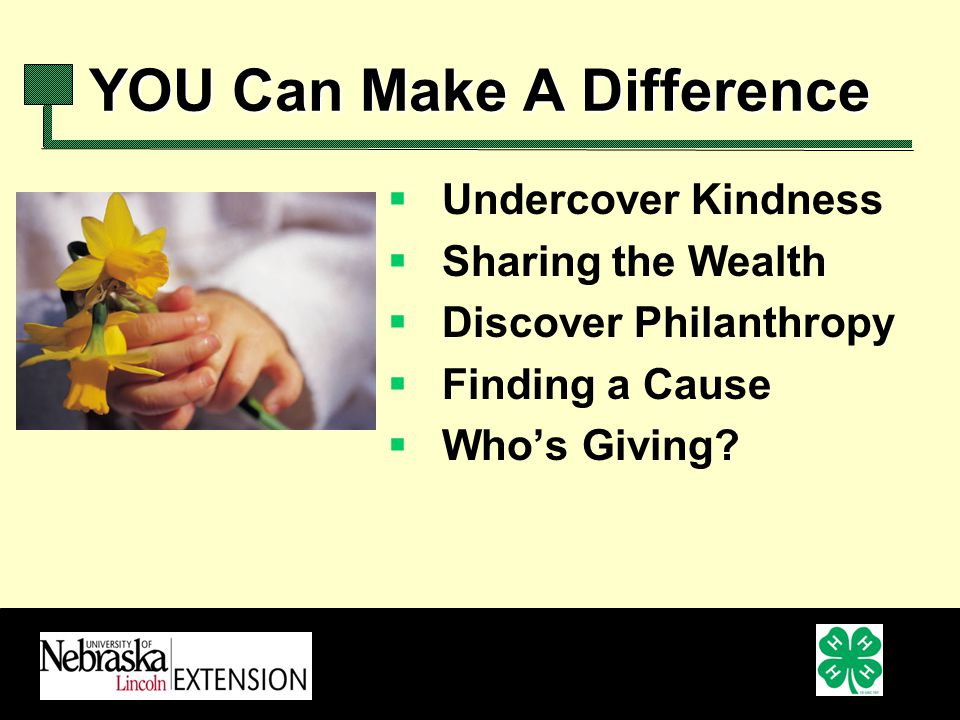 YOU Can Make A Difference Undercover Kindness Sharing the Wealth Discover Philanthropy Finding a Cause Whos Giving