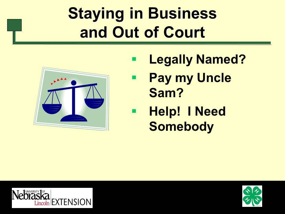 Staying in Business and Out of Court Legally Named Pay my Uncle Sam Help! I Need Somebody