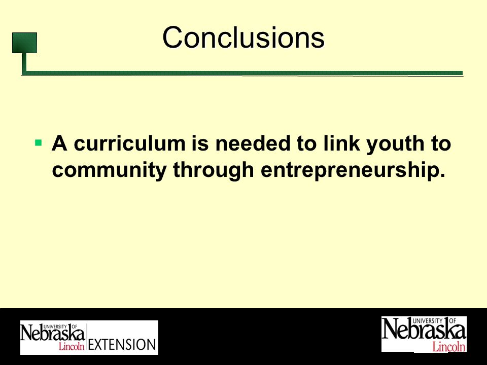 Conclusions A curriculum is needed to link youth to community through entrepreneurship.