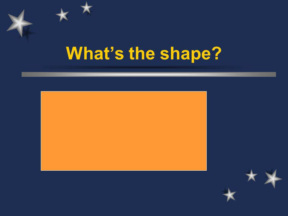 Whats the shape