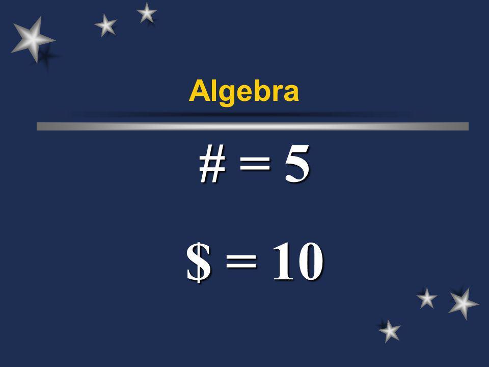 Algebra # = 5 $ = 10