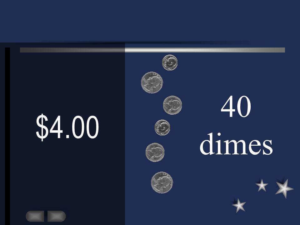 $4.00 40 dimes