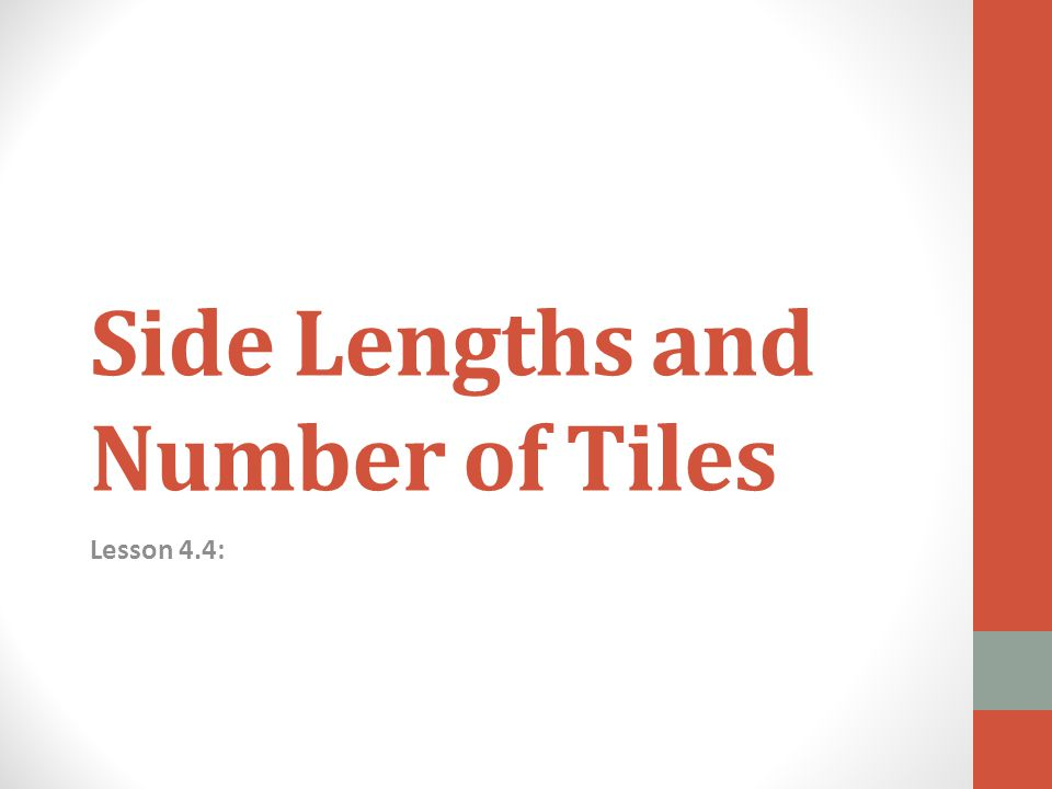 Side Lengths and Number of Tiles Lesson 4.4: