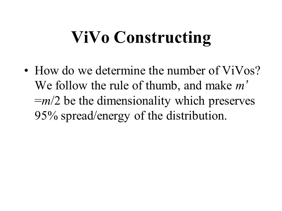 ViVo Constructing How do we determine the number of ViVos.