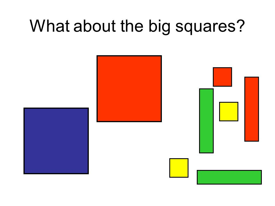 What about the big squares?