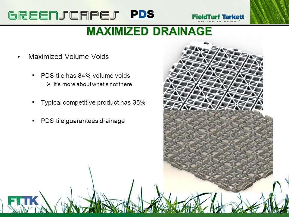 13 MAXIMIZED DRAINAGE Maximized Volume Voids PDS tile has 84% volume voids Its more about whats not there Typical competitive product has 35% PDS tile guarantees drainage