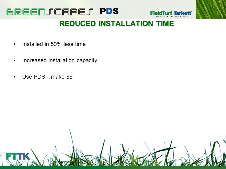 20 REDUCED INSTALLATION TIME Installed in 50% less time Increased installation capacity Use PDS…make $$ Natural Soil or Fill Crushed Stone Liner