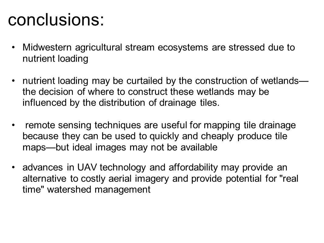 conclusions: Midwestern agricultural stream ecosystems are stressed due to nutrient loading nutrient loading may be curtailed by the construction of w