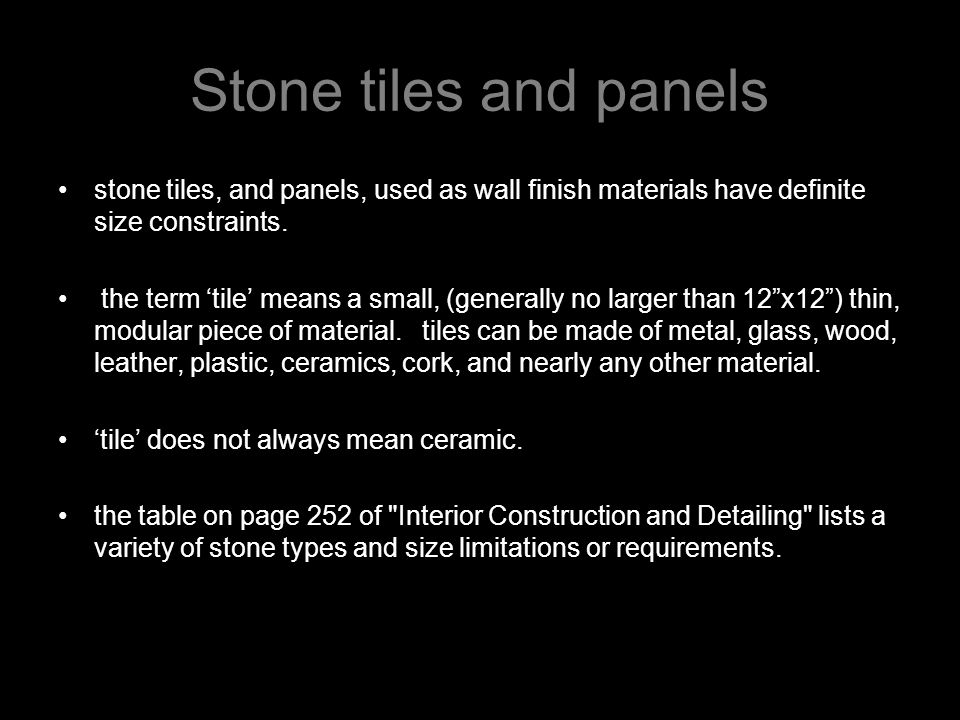 Stone tiles and panels stone tiles, and panels, used as wall finish materials have definite size constraints. the term tile means a small, (generally