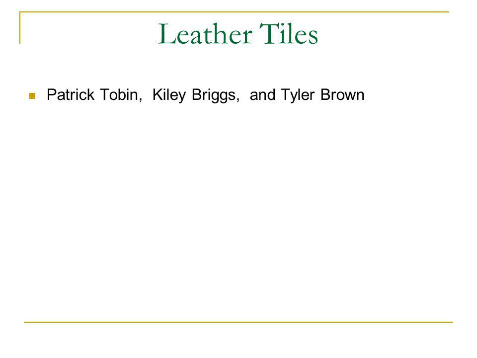 Leather Tiles Patrick Tobin, Kiley Briggs, and Tyler Brown