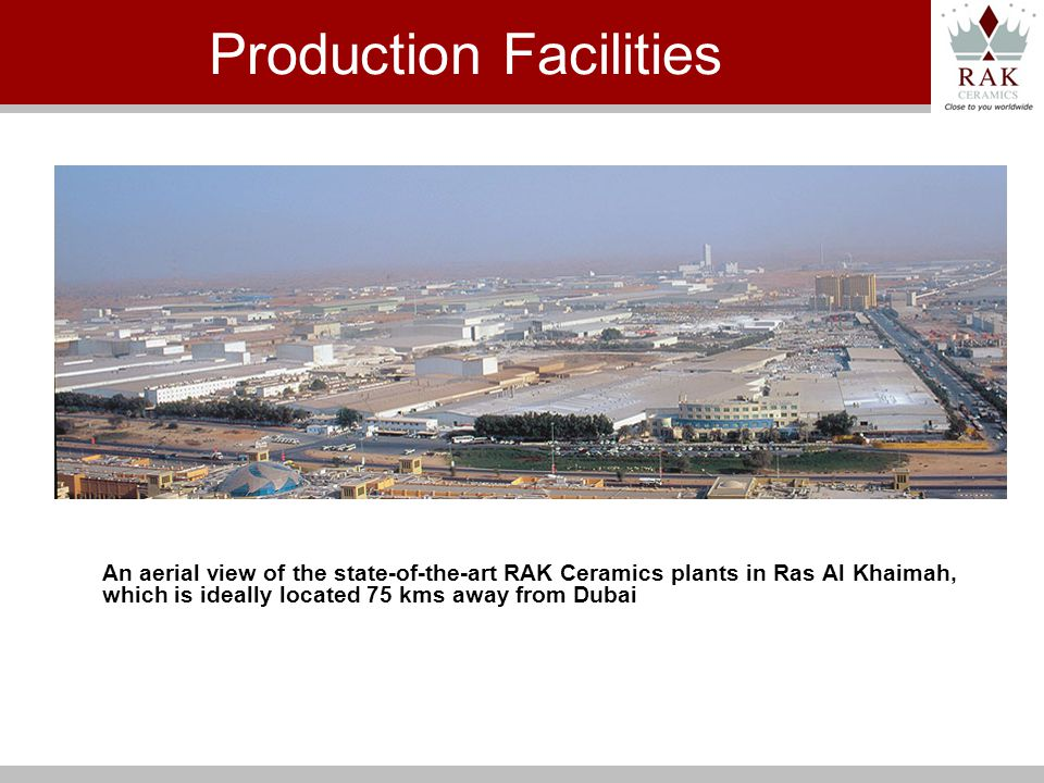 An aerial view of the state-of-the-art RAK Ceramics plants in Ras Al Khaimah, which is ideally located 75 kms away from Dubai Production Facilities