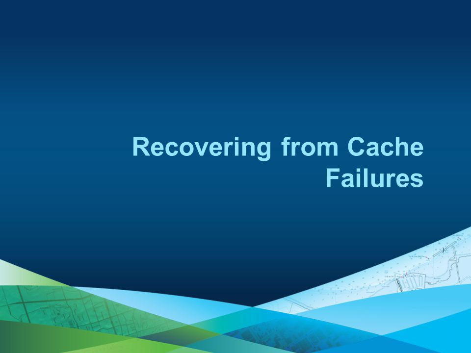 Recovering from Cache Failures