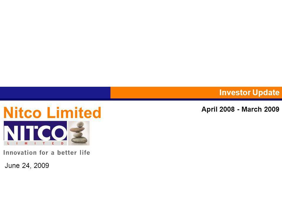 Nitco Limited Investor Update June 24, 2009 April 2008 - March 2009