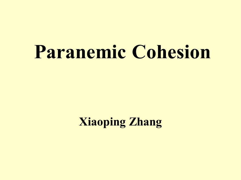 Paranemic Cohesion Xiaoping Zhang