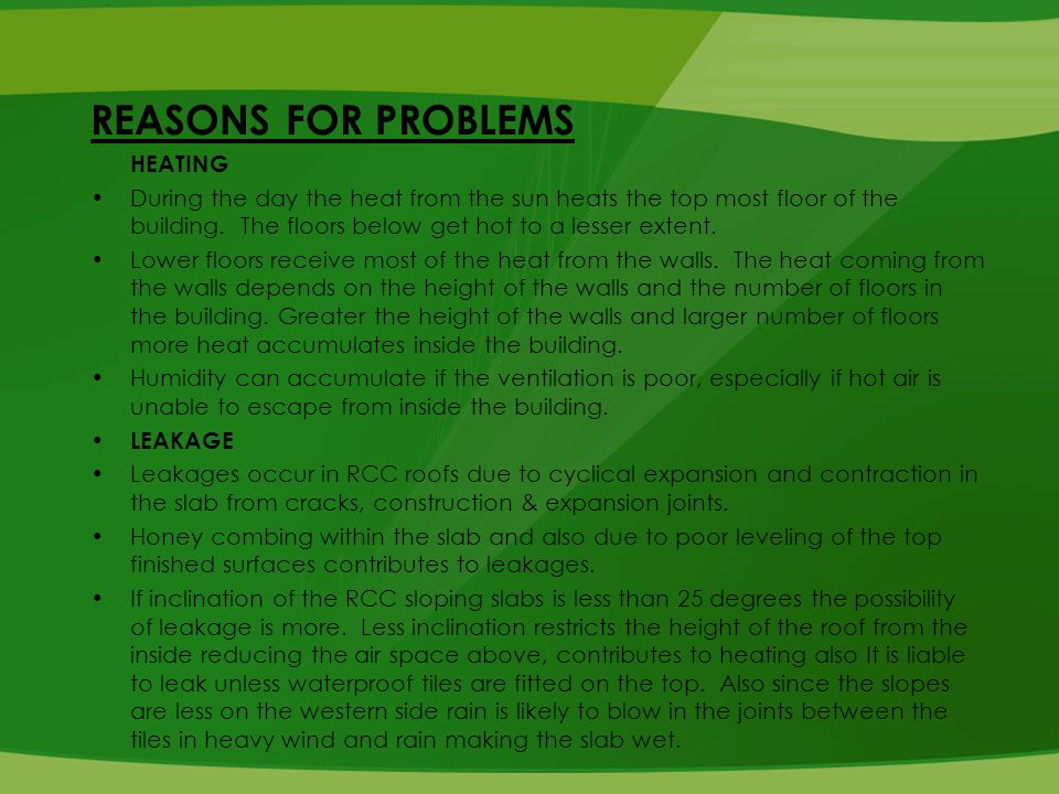 REASONS FOR PROBLEMS HEATING During the day the heat from the sun heats the top most floor of the building.