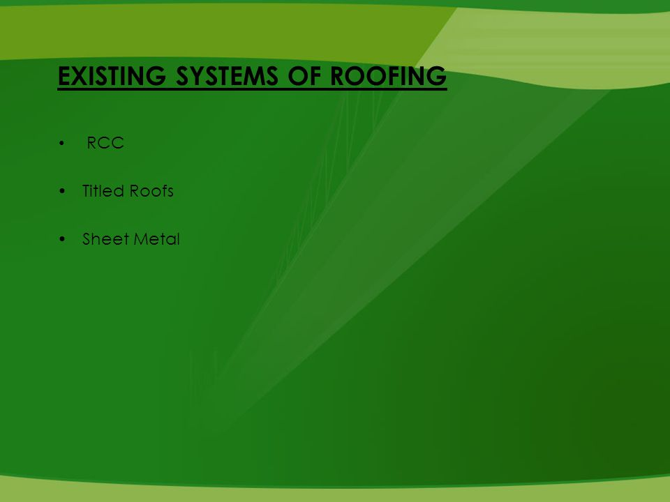 EXISTING SYSTEMS OF ROOFING RCC Titled Roofs Sheet Metal