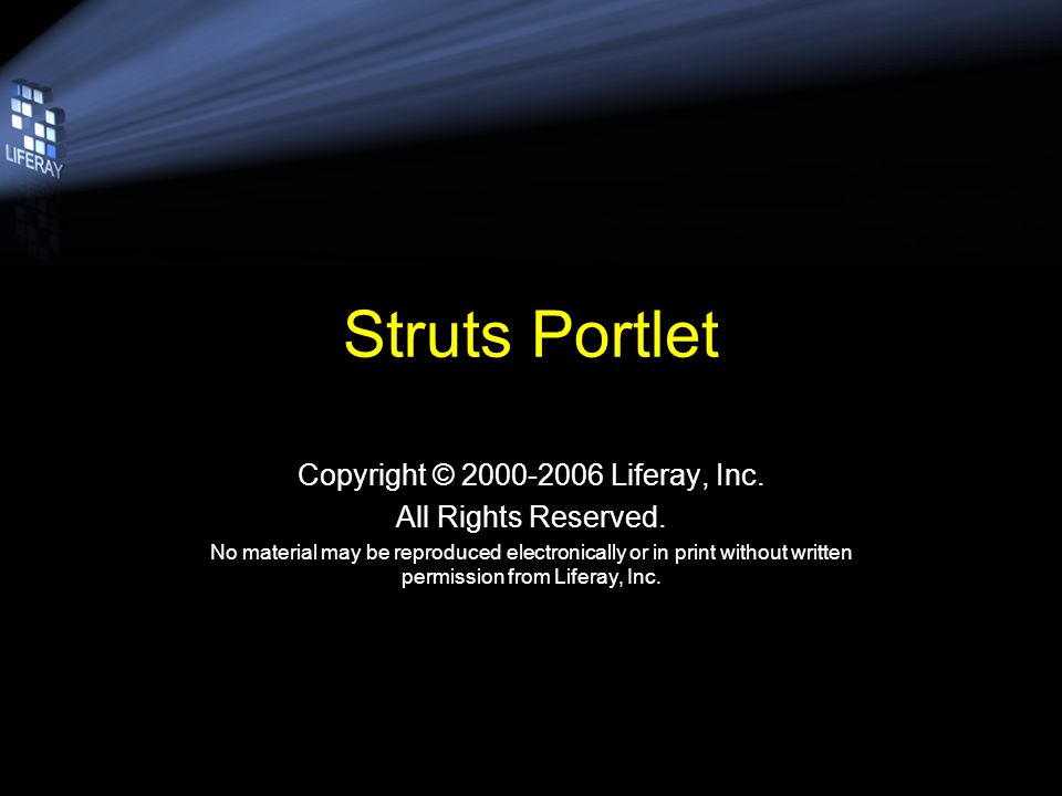 Struts Portlet Copyright © 2000-2006 Liferay, Inc.