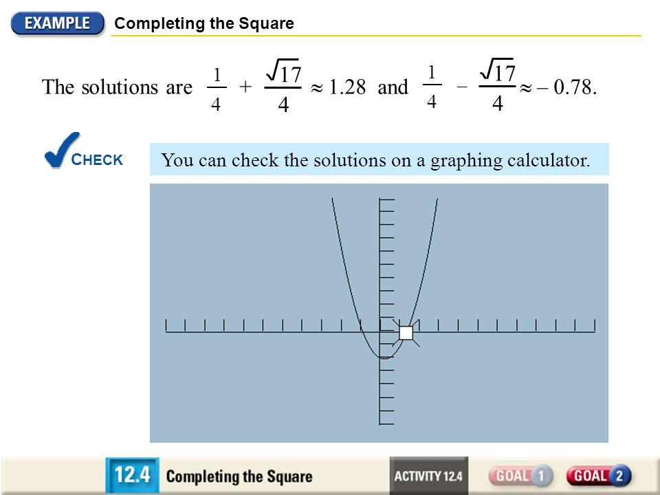 C HOOSING A S OLUTION M ETHOD Investigating the Quadratic Formula Perform the following steps on the general quadratic equation ax 2 + bx + c = 0 where a 0.