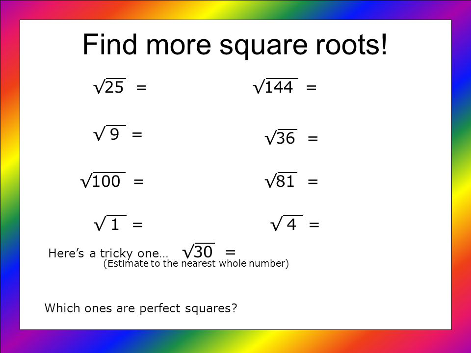 Find more square roots.