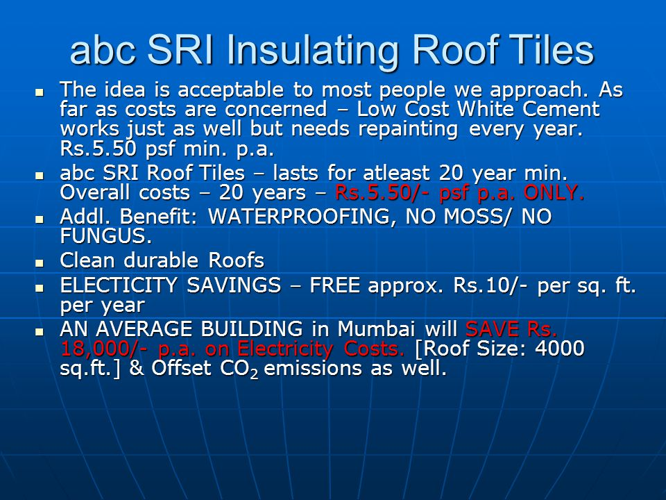 abc SRI Insulating Roof Tiles The idea is acceptable to most people we approach.