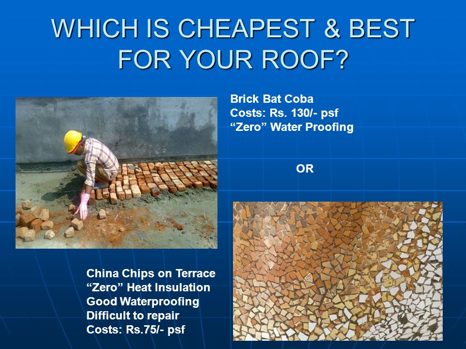 WHICH IS CHEAPEST & BEST FOR YOUR ROOF. Brick Bat Coba Costs: Rs.